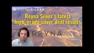 Reyna Silver's latest high-grade silver exploration results