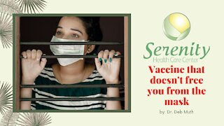 Vaccine That Doesn't Free You From the Mask