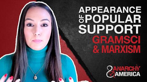 Appearance of Popular Support   Antonio Gramsci & Cultural Marxism