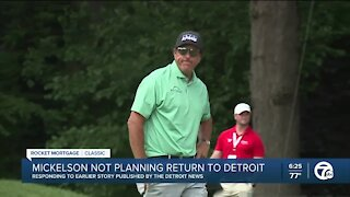 Phil Mickelson says he's not planning to return to Detroit