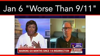 """MSNBC: """"January 6th Was Worse Than 9/11"""""""