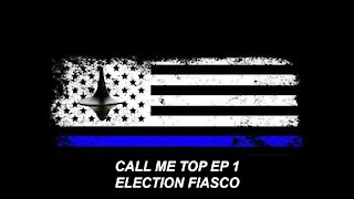 Call Me Top EP 1: 2020 Elections