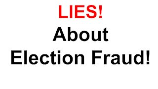 Lies About Election Fraud