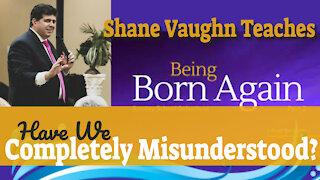 "Pastor Shane Vaughn Teaches LIVE ""So, You Say You Are Born Again?"""