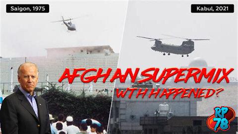 Afghan Supermix - WTH Happened?