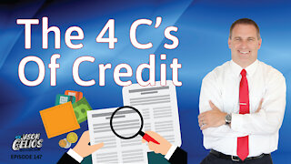 The 4 C's Of Credit | Episode 147 | AskJasonGelios Real Estate Show