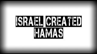 Isreal created Hamas