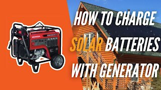 How to Charge Solar Batteries Using a Generator