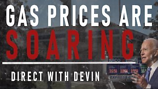 Direct with Devin: Gas Prices are Soaring