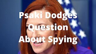 Psaki Dodges Question on Spying on Tucker Carlson