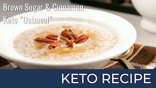 Keto Brown Sugar and Cinnamon Breakfast Oats | Keto Diet Recipes