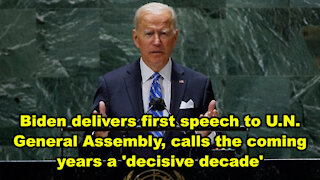 Biden gives first speech to U.N. General Assembly, calls the coming years a 'decisive decade' - JTNN