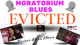 Moratorium Blues EVICTED WHILE THEY TAKE A VACATION