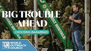 Big Trouble Ahead: Choosing Barabbas