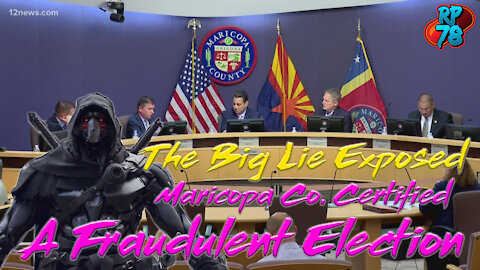 The Big Lie Exposed! Maricopa County Certified A Fraudulent Election - Here's the Proof
