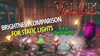 Static Light Brightness Comparison (Night-Lights) - Valheim