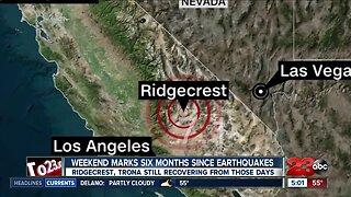 Weekend marks six months since Ridgecrest, Trona earthquakes