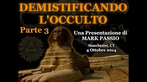 Demistificando l'Occulto - Parte 3 di 3 (Mark Passio, ITA)