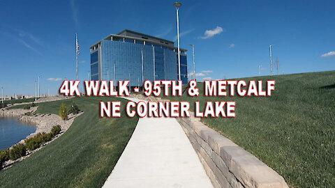 4K Walk - 95th & Metcalf NE Corner Lake