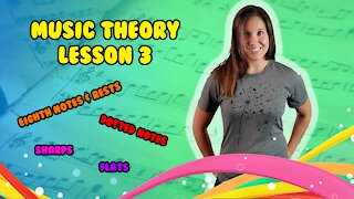 Music Theory   Eighth Notes & Rests, Dotted Notes, Intro Sharps & Flats