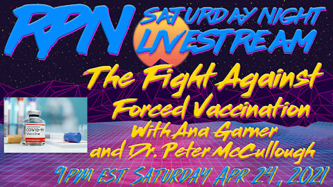 The Fight Against Forced Vaccination with Ana Garner & Dr. Peter McCullough