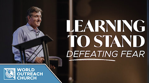 Learning to Stand: Defeating Fear