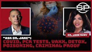 Ask Dr. Jane: COVID, PCR Tests, Vaxx, DETOX, Poisoning & Criminal Proof: