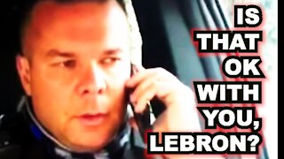 Police Troll Lebron for being a Leftist HYPOCRITE idiot and Shill for CHINA