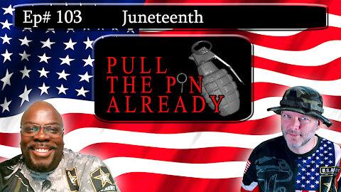 PTPA (Episode # 103): Juneteenth