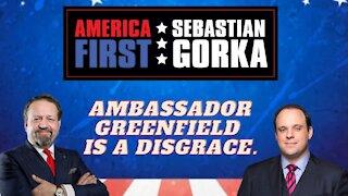Ambassador Greenfield is a disgrace. Boris Epshteyn with Sebastian Gorka on AMERICA First