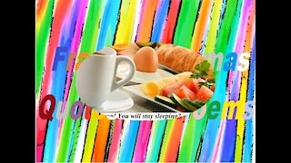 Good morning, you will stay sleeping? Your breakfast is ready! [Message] [Quotes and Poems]
