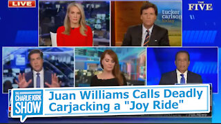 "Juan Williams Calls Deadly Carjacking a ""Joy Ride"""