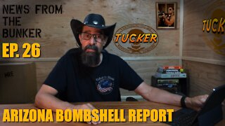 EP-26 Arizona Bombshell Report - News From the Bunker