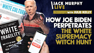 How Joe Biden Perpetrates The WHITE SUPREMACY WITCH HUNT