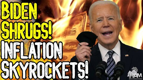 Biden SHRUGS As Inflation Skyrockets! - Millions Out Of Work & MASSIVE Collapse On The Horizon!
