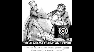 A HISTORY LESSON:The ALABAMA CLAIMS & a roadmap for holding CHINA RESPONSIBLE FOR THE COVID PANDEMIC