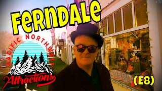 Ferndale (S1 E9) Pacific Northwest Attractions