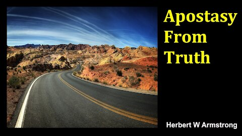 Apostasy From Truth - Herbert W Armstrong - Radio Broadcast