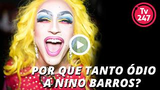 Por que tanto ódio a Nino Barros?