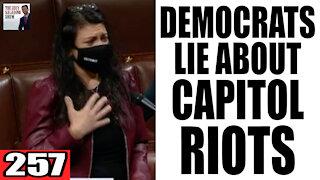 257. Democrats LIE about Capitol Riots!