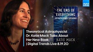 The Big Bang Origins With Dr. Katie Mack   Digital Trends Live 8.19.20