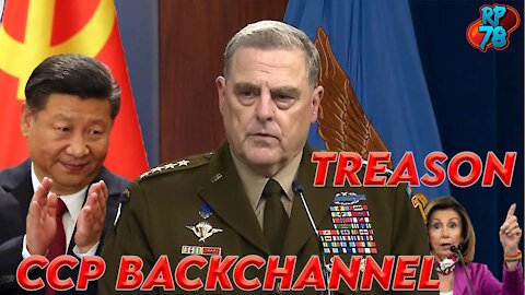 Milley Treasonous BackChannel With CCP Exposed