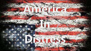 America in Distress...