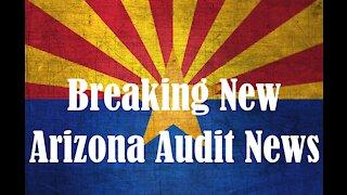 Breaking News Arizona Audit Update