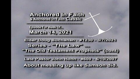 3/14/2021-AIFGC #1230(600) – Doug – Law, Old Testament Prophets-John Honn – Messing up like Samson
