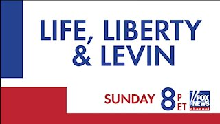 This Sunday on Life, Liberty & Levin!