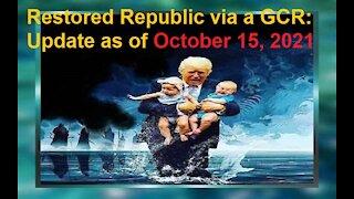 Restored Republic via a GCR Update as of October 15, 2021