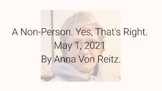 A Non-Person. Yes, That's Right. May 1, 2021 By Anna Von Reitz