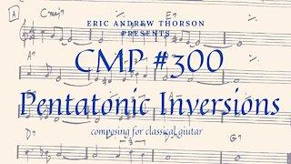 CMP# 300 Minor Pentatonic Scale Inversions