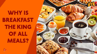 Why Breakfast Is The Most Important Meal Of The Day ? *